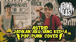 Astrid - Jadikan Aku Yang Kedua [Pop Punk Cover]