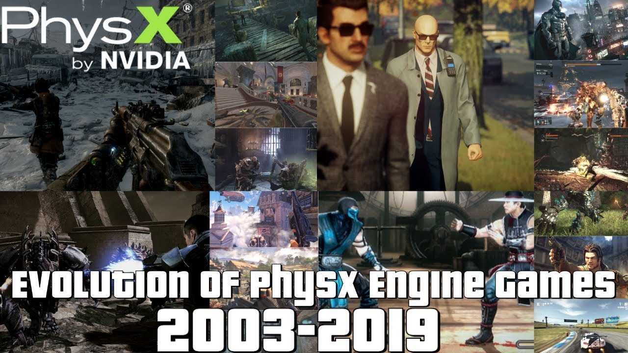 Evolution of PhysX Engine Games 2003-2019