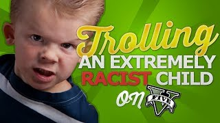 GTA 5 Online: Trolling An Extremely Racist Child