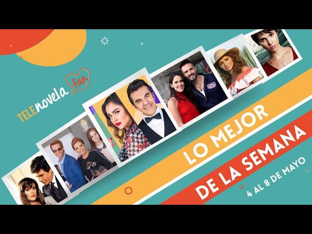 Los mejores momentos en las telenovelas de la semana del 4 al 8 de mayo