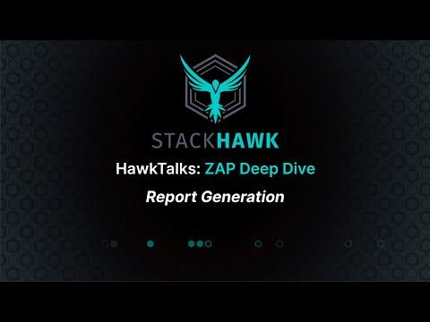 ZAP Deep Dive: Report Generation