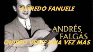 QUIERO VERTE UNA VEZ MAS-ALFREDO FANUELE-ANDRES FALGAS