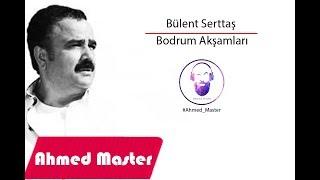 بولنت سيرتاش - ليالي بودروم - اغنية تركية جميلة Bülent Serttaş - Bodrum Akşamları