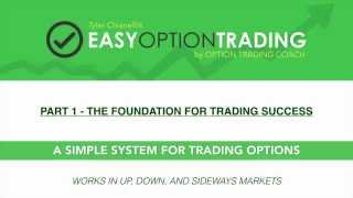 Easy Option Trading: The Foundation For Trading Success [Part 1 of 6]