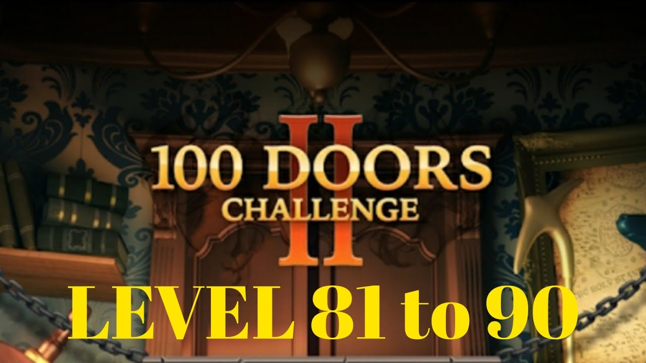 100 Doors Challenge 2 Gameplay Level 81 To 90 Youtube