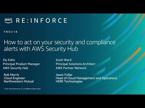 AWS re:Inforce 2019: How to Act on Your Security & Compliance Alerts with AWS Security Hub (FND218)