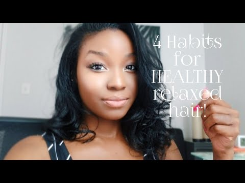4 HABITS FOR HEALTHY RELAXED HAIR