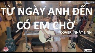 Từ ngày anh đến có em chờ (Acoustic cover) - Nhật Linh (tại Key Music