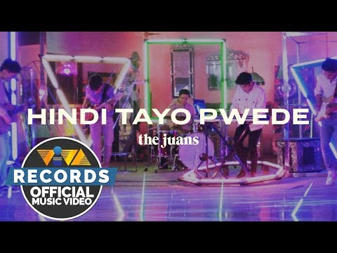 Hindi Tayo Pwede – The Juans mp3 letöltés