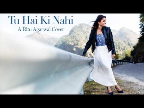 Tu Hai Ki Nahi (Roy) | Female Cover By Ritu Agarwal | @VoiceOfRitu