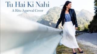 tu hai ki nahi roy female cover by ritu agarwal voiceofritu