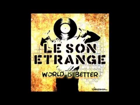 "LE SON ÉTRANGE - nouvel album "" World Is Better "" en écoute intégrale (Full Album)"