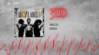 Migos - Birds | 300 Ent (Official Audio)