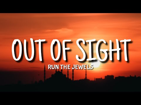 run-the-jewels---out-of-sight-(lyrics)-ft.-2-chainz