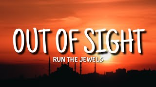 Run The Jewels - Out Of Sight (Lyrics) ft. 2 Chainz