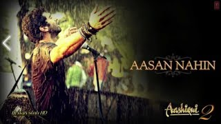 Aasan Nahi Yahan | Arijit Singh | Aashiqui 2 Lyrical