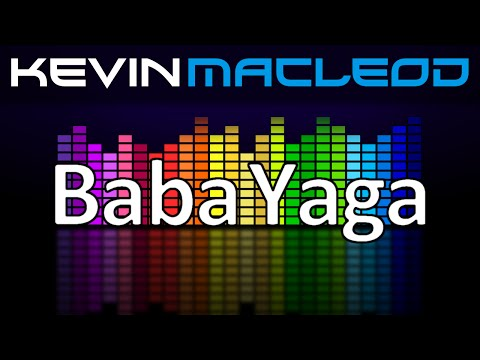 Kevin MacLeod: Baba Yaga