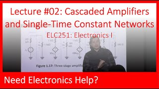 ELC251-02: Cascaded Amplifiers and Single Time Constant (STC) Networks (Ch01, Lecture02)