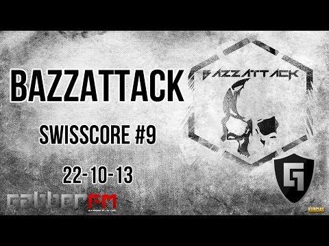 Bazzattack @ Gabber.FM- Swisscore #9 (22-10-13)