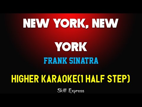 New York, New York ( HIGHER KEY KARAOKE ) - Frank Sinatra (1 half step)