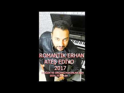 ROMANTİK ERHAN - ATEŞ EDİYO