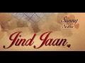 JIND JAAN   SUNNY SIDHU   VIRSA RECORDS   VALENTINE SPECIAL PUNJABI SONG  