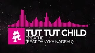 [Drumstep] - Tut Tut Child - Breathe (feat. Danyka Nadeau) [Monstercat EP Release]