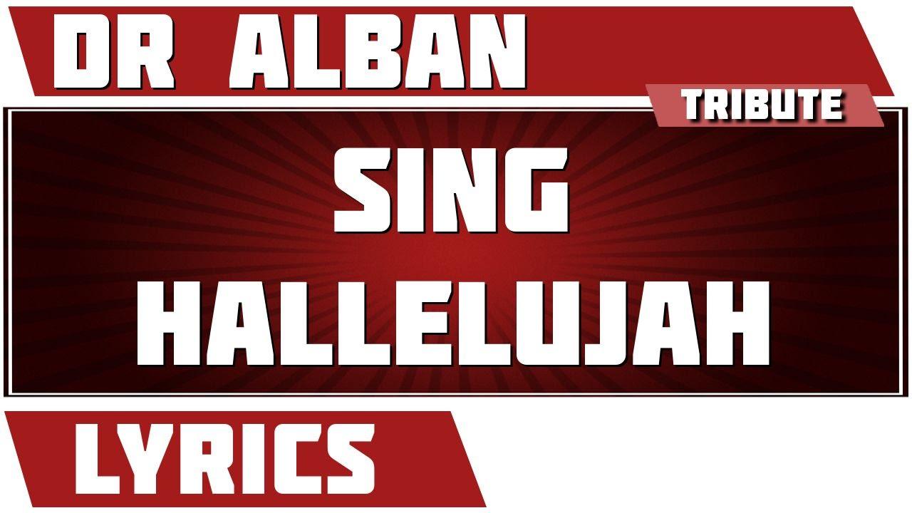 sing hallelujah dr alban tribute lyrics youtube. Black Bedroom Furniture Sets. Home Design Ideas