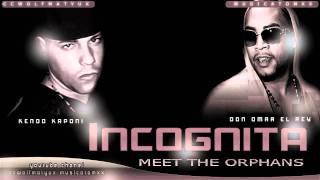 Don Omar Ft. Kendo Kaponi Incognita Meet The Orphans new 2010.mp3