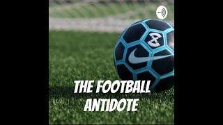The Football Antidote - Episode I