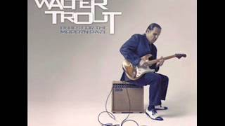Walter Trout Saw my mama crying
