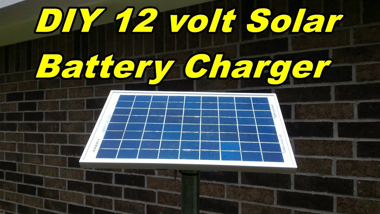 Diy 12 Volt Solar Battery Charger Youtube