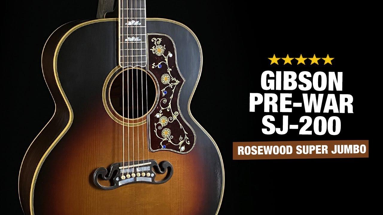 Gibson Pre-War SJ-200 Rosewood - An Exceptional 2020 Reissue