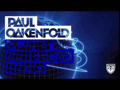 Paul Oakenfold - Planet Perfecto: #207 (Hernan Cattaneo, Nick Warren & Fehrplay LIVE White Ocean)