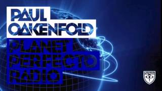 Paul Oakenfold - Planet Perfecto: #207 (Hernan Cattaneo, Nick Warren & Fehrplay LIVE White Ocean)