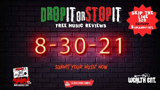 #DROPITORSTOPIT 8-23  Submit your music NOW !! Wealthentsubmissions@gmail.com
