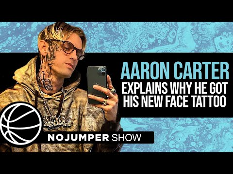 Aaron Carter Explains Why He Got His New Face Tattoo