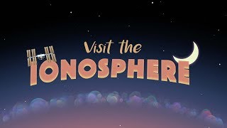 Welcome to the Ionosphere