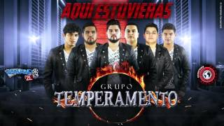 Grupo Temperamento - Que No Me Faltes Tu (Estudio 2016)