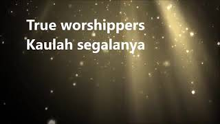 Download True worshippers - kaulah segalanya