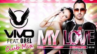 Vivo Feat. Orel My Love (Club Mix)