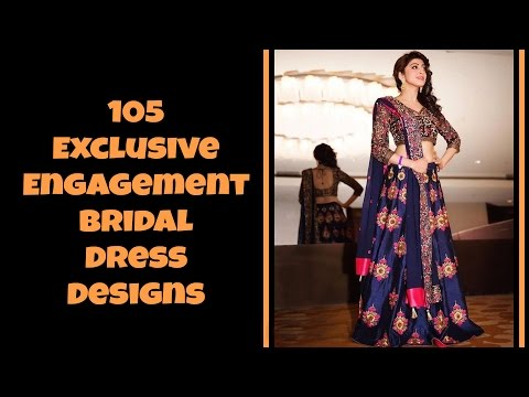 105 Exclusive Engagement Bridal Dress Designs