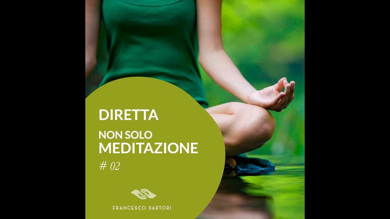 """Diretta """"Non solo meditazione"""" #02"""