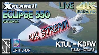 X-Plane 11 First True 4K Stream I ECLIPSE 550 NG I KTUL - KDFW