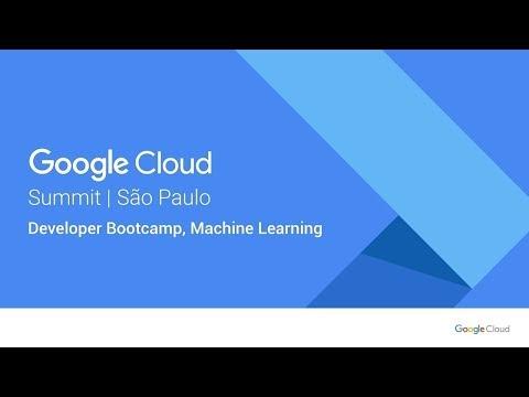 Developer Bootcamp - Machine Learning | Google Cloud Summit São Paulo