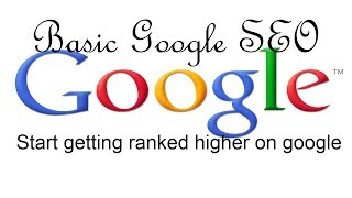 Basic Google SEO Tutorial - Get Higher Rankings On Google By Today Using Search Engine Optimization!