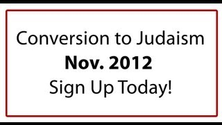 Conversion to Judaism, Nov 2012.. Sign up today!