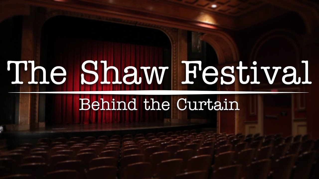 THE SHAW FESTIVAL BEHIND THE CURTAIN Trailer