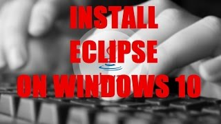 Java Programming Lesson 4 - Install Eclipse on Windows 10