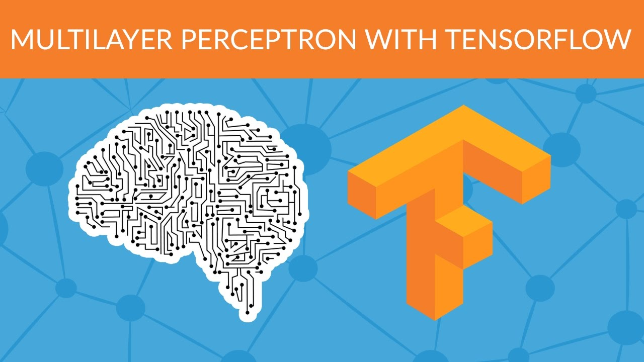 Multilayer Perceptron with TensorFlow - Deep Learning with